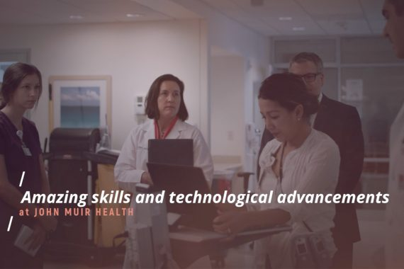 Amazing skills and technological advancements at John Muir Health