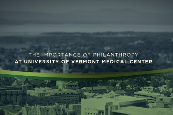 The importance of philanthropy at University of Vermont Medical Center