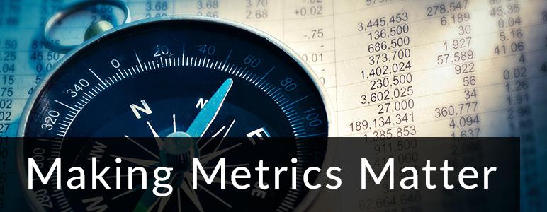 Making Metrics Matter